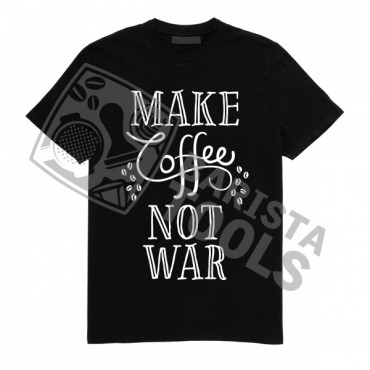 Barista T-Shirt - Make Coffee Not War